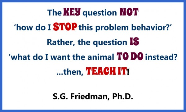 Animal training quote from Susan Friedman, Ph.D.