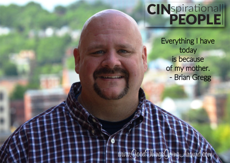CINspirational People: Brian Gregg