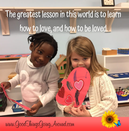 The greatest lesson in this world is how to give and receive love.