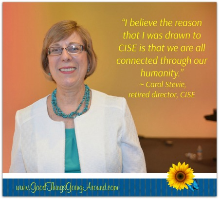 Carol Stevie, recently retired director of Cincinnati nonprofit Catholic Inner-City Schools Education (CISE), said the reason she was drawn to CISE is that we are all connected through our humanity.