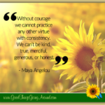 quote about courage by Maya Angelou