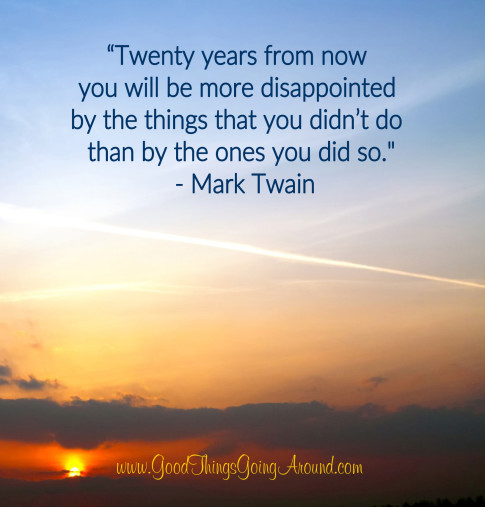 Mark Twain Quote About Regret Good Things Going Around